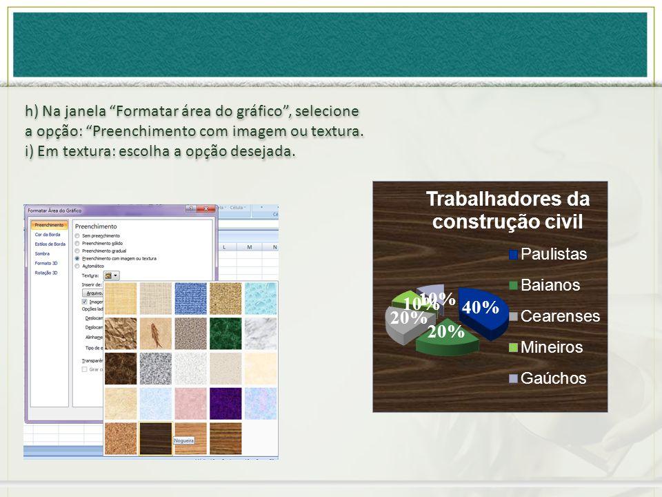 h) Na janela Formatar área do gráfico , selecione a opção: Preenchimento com imagem ou textura.