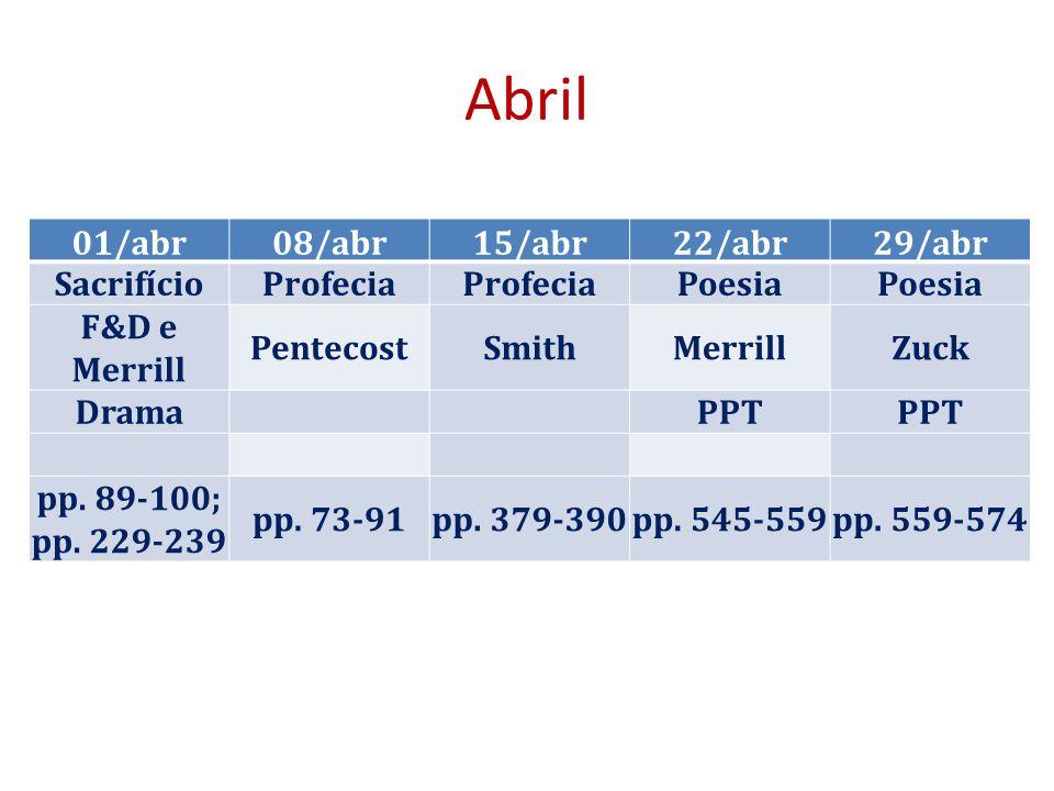 Abril 01/abr 08/abr 15/abr 22/abr 29/abr Sacrifício Profecia Poesia