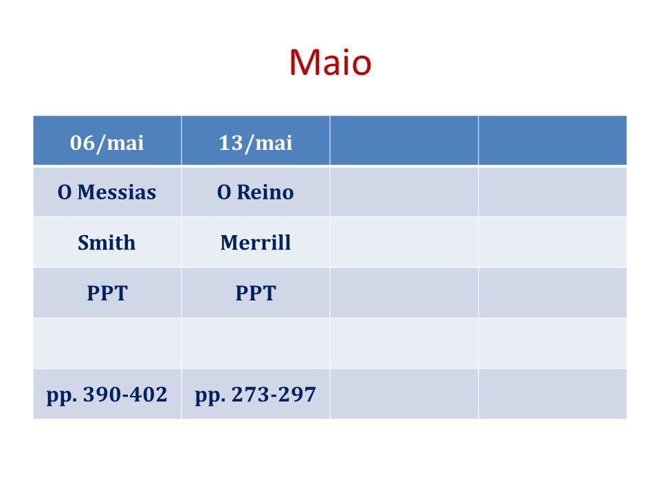 Maio 06/mai 13/mai O Messias O Reino Smith Merrill PPT pp. 390-402