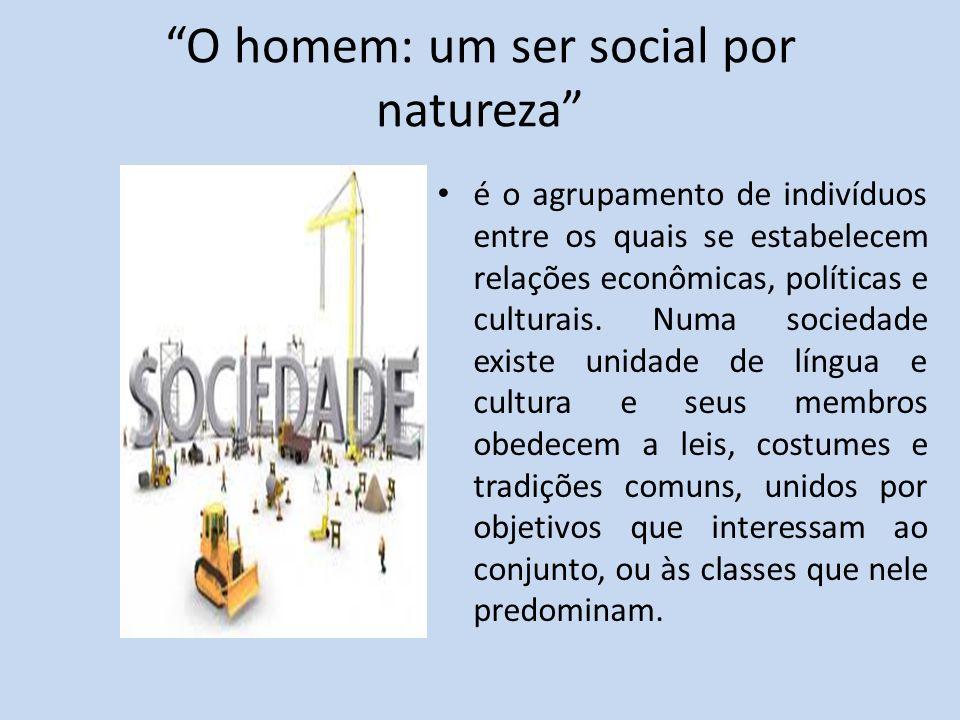 O homem: um ser social por natureza