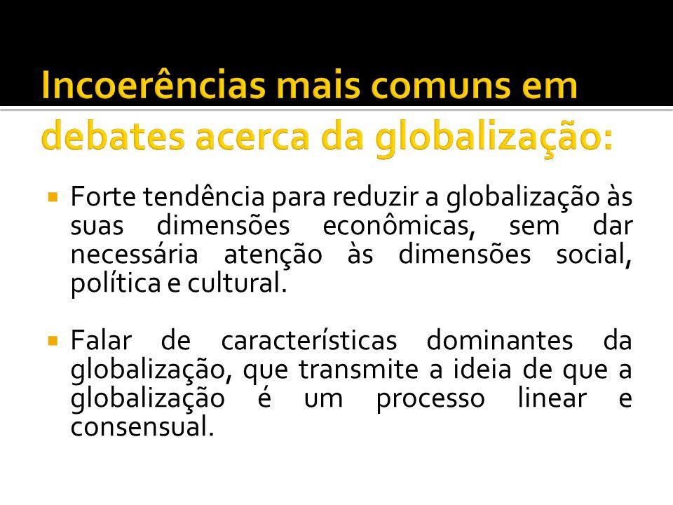 Incoerências mais comuns em debates acerca da globalização: