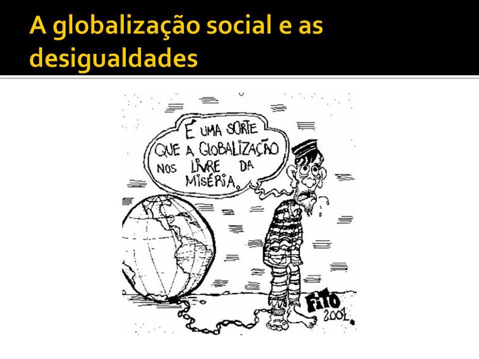 A globalização social e as desigualdades