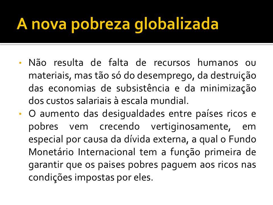 A nova pobreza globalizada