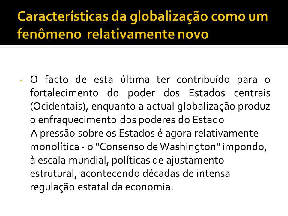 Características da globalização como um fenômeno relativamente novo