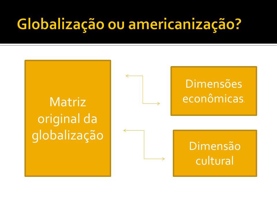 Globalização ou americanização