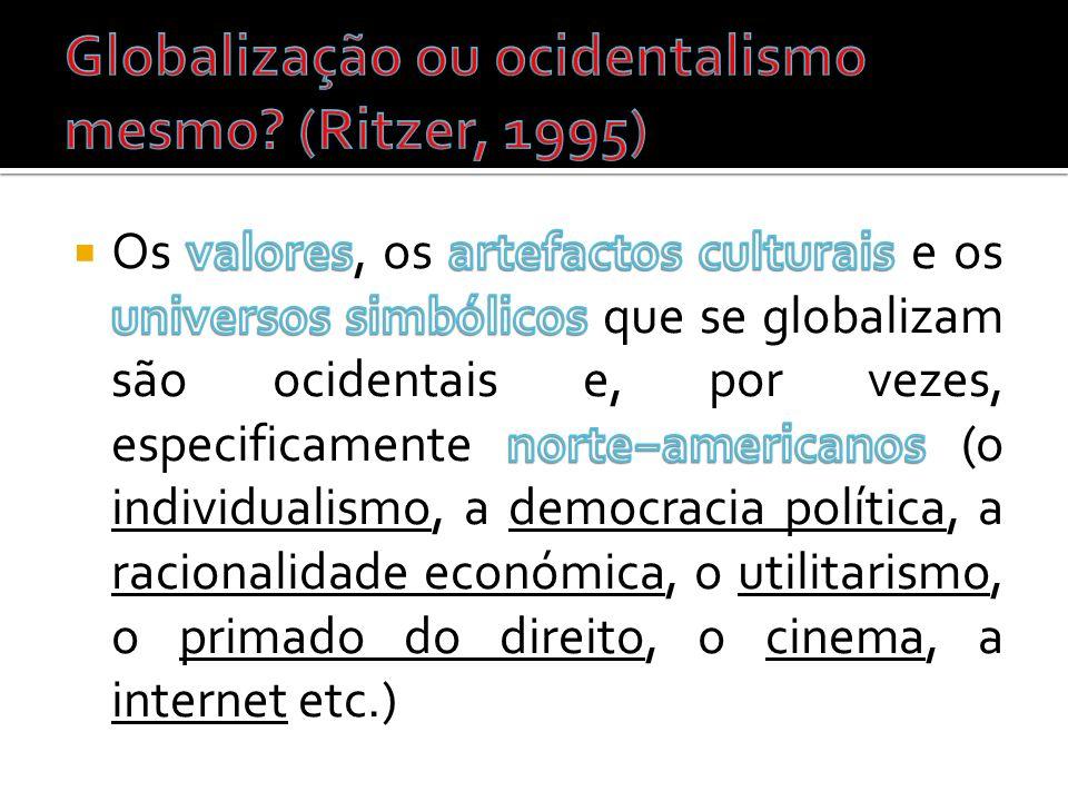 Globalização ou ocidentalismo mesmo (Ritzer, 1995)