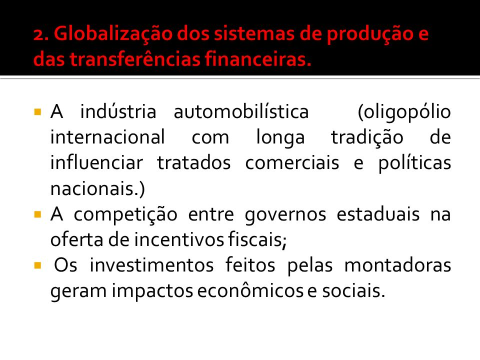 2. Globalização dos sistemas de produção e das transferências financeiras.