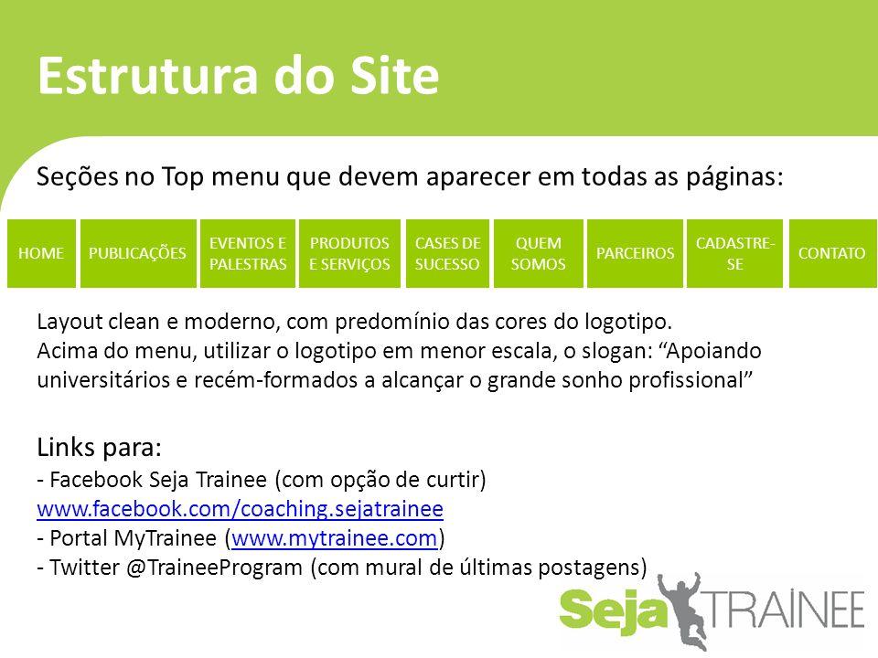 Estrutura do Site Seções no Top menu que devem aparecer em todas as páginas: HOME. PUBLICAÇÕES. EVENTOS E PALESTRAS.