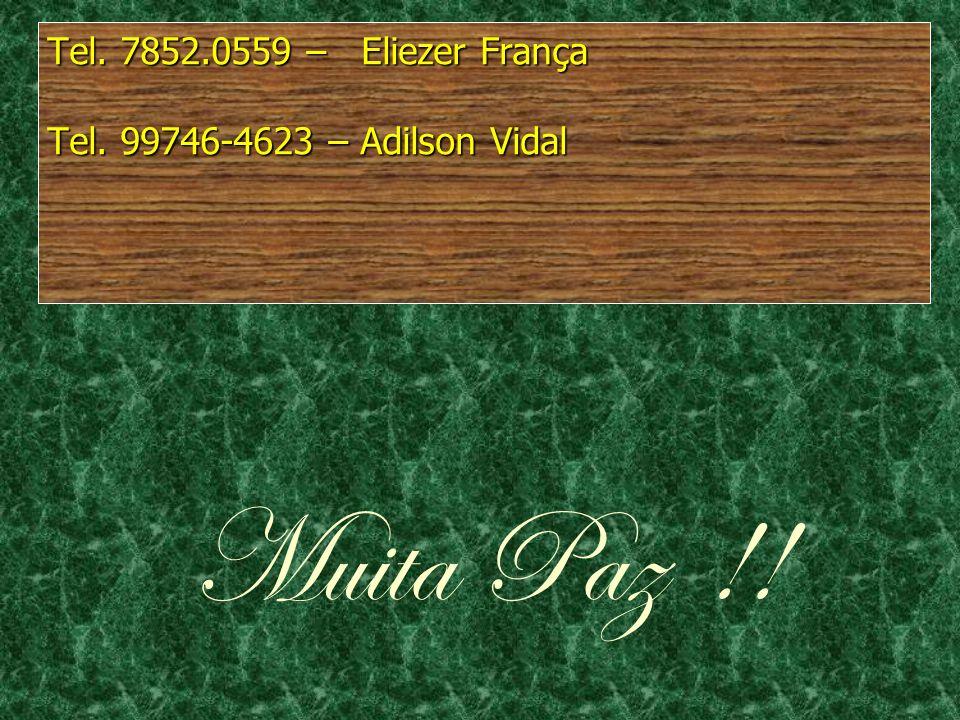 Muita Paz !! Tel. 7852.0559 – Eliezer França