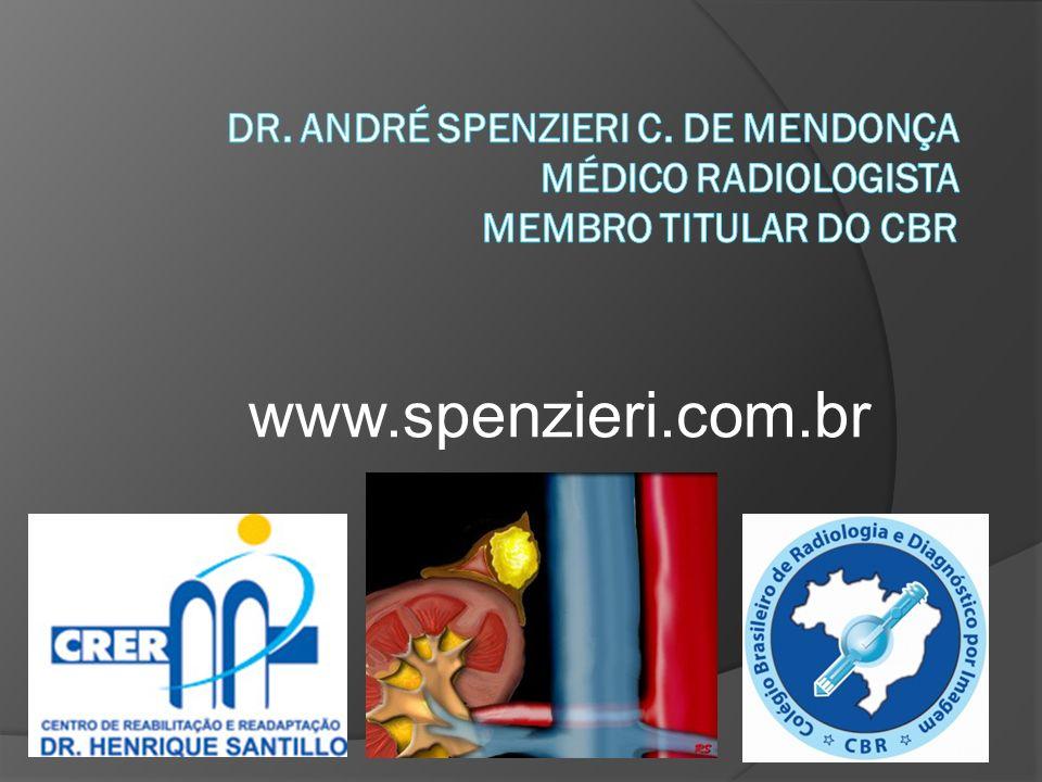 Dr. André Spenzieri C. de Mendonça Médico Radiologista Membro Titular do CBR
