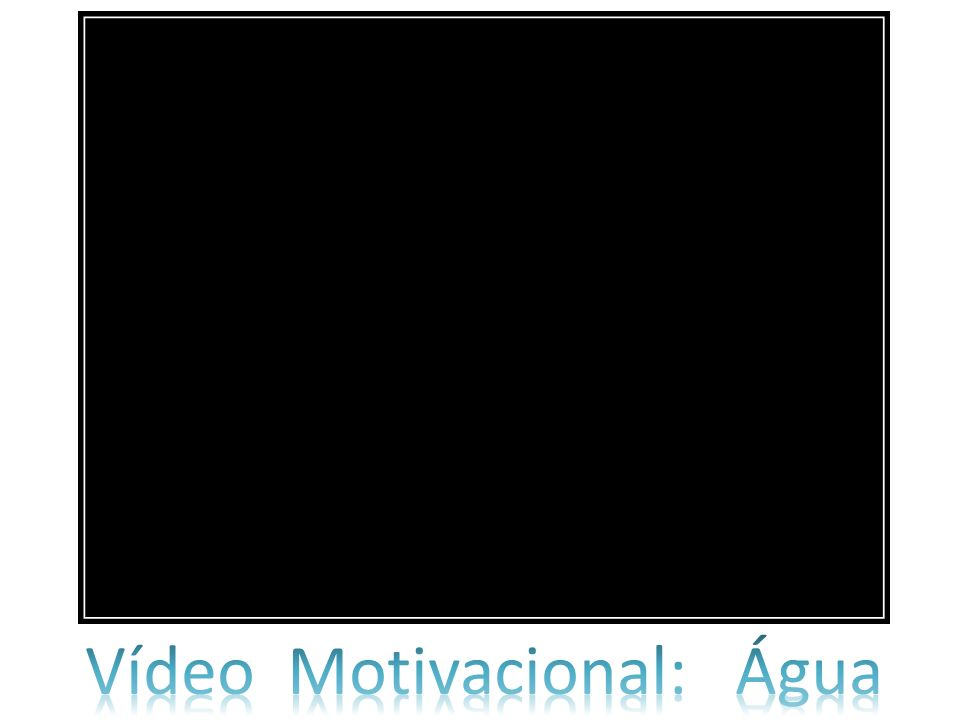Vídeo Motivacional: Água