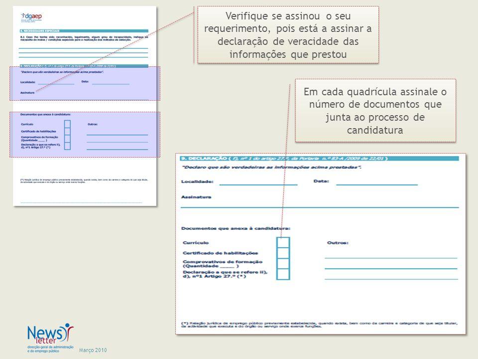 Verifique se assinou o seu requerimento, pois está a assinar a declaração de veracidade das informações que prestou