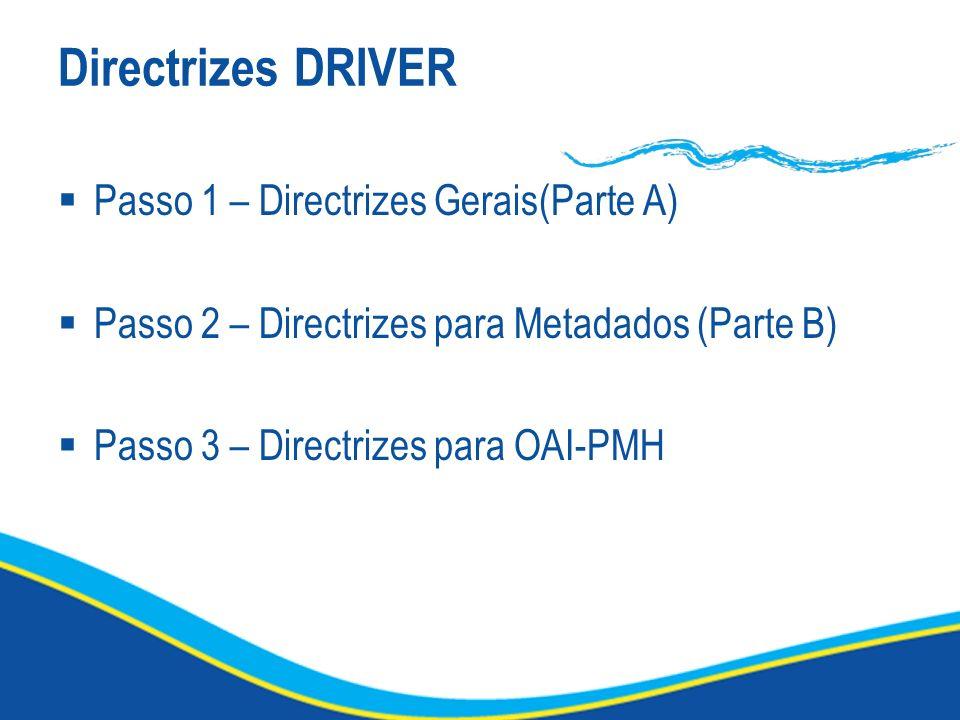 Directrizes DRIVER Passo 1 – Directrizes Gerais(Parte A)