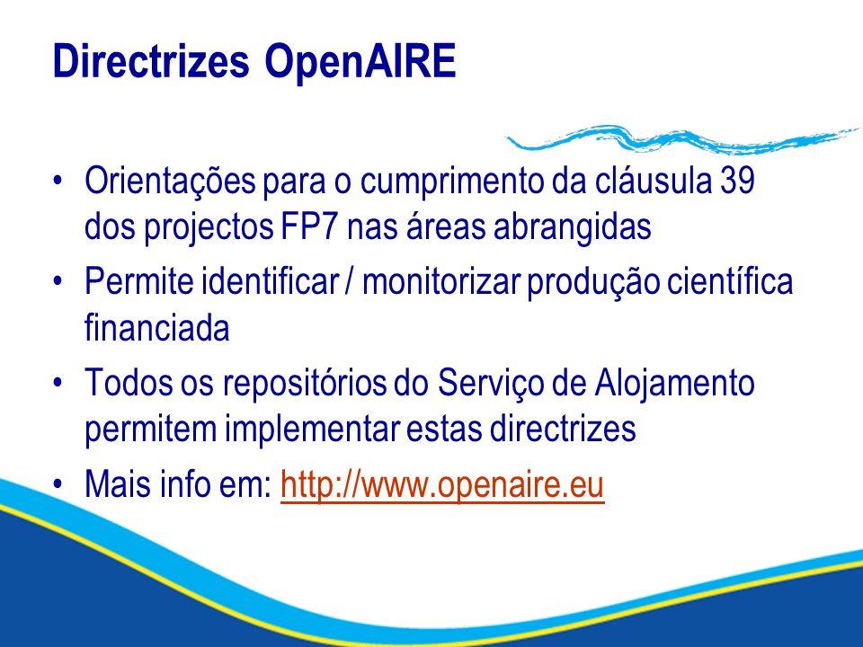 Directrizes OpenAIRE Orientações para o cumprimento da cláusula 39 dos projectos FP7 nas áreas abrangidas.