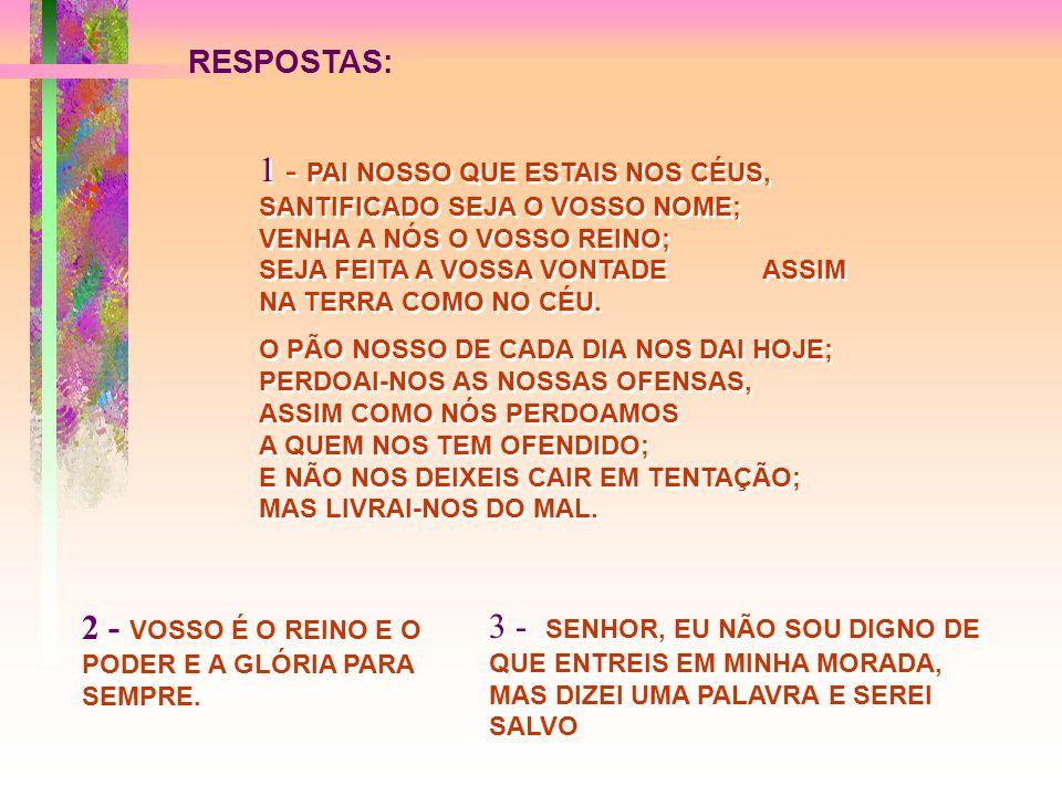 2 - VOSSO É O REINO E O PODER E A GLÓRIA PARA SEMPRE.