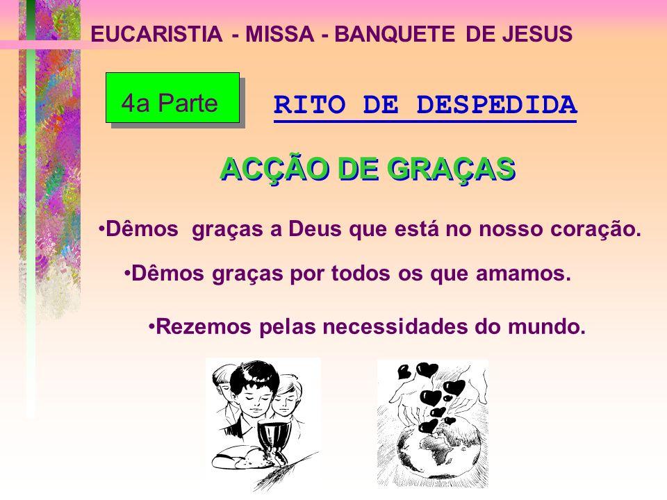 RITO DE DESPEDIDA ACÇÃO DE GRAÇAS 4a Parte