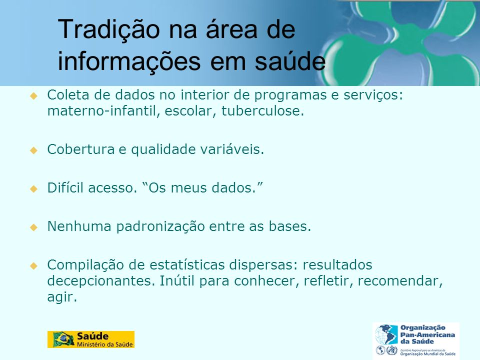 Tradição na área de informações em saúde