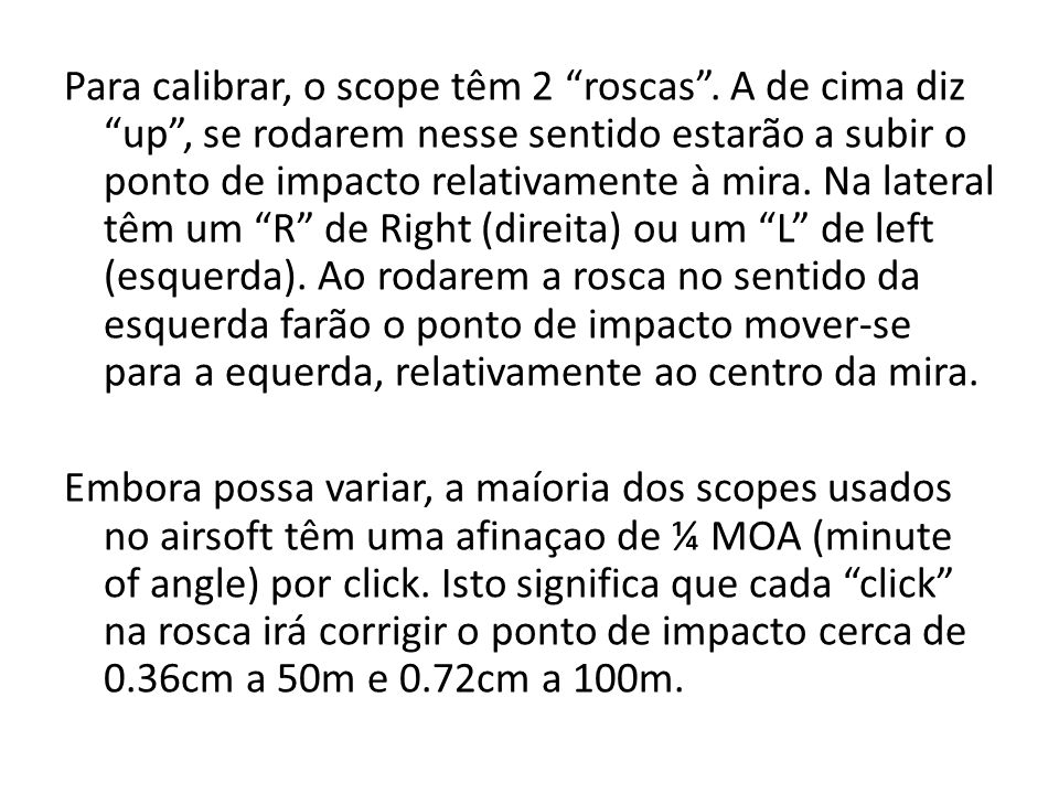 Para calibrar, o scope têm 2 roscas