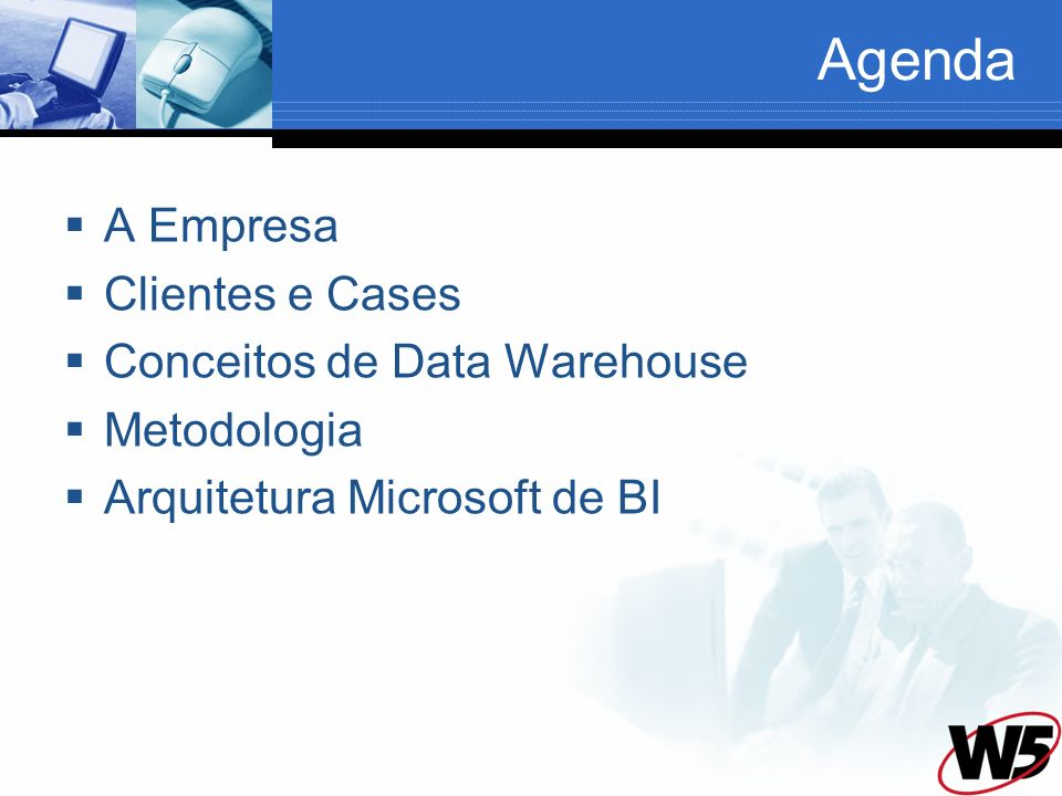 Agenda A Empresa Clientes e Cases Conceitos de Data Warehouse