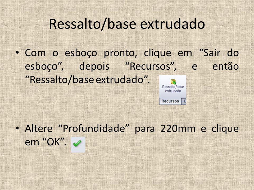Ressalto/base extrudado