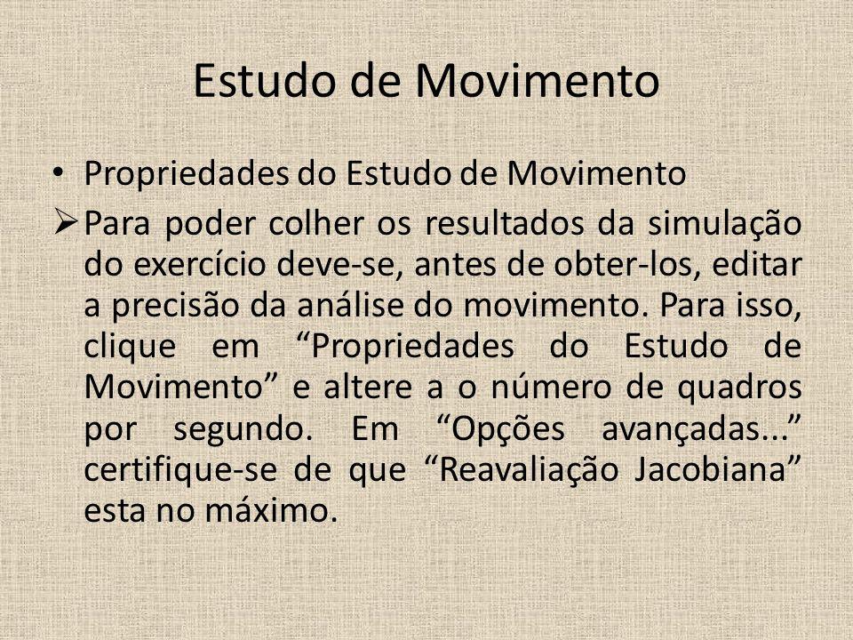 Estudo de Movimento Propriedades do Estudo de Movimento
