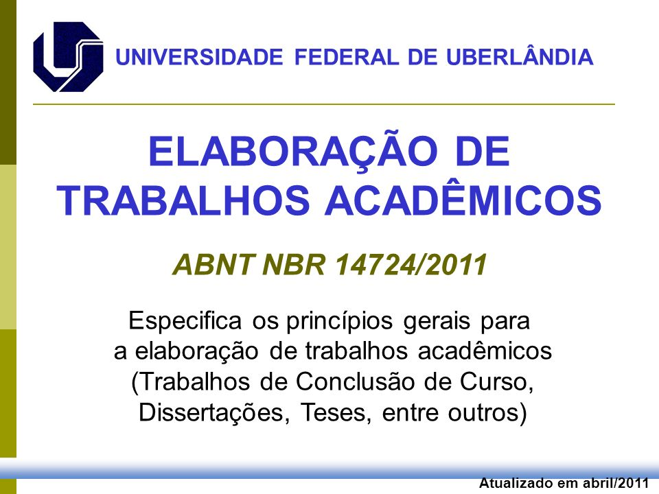 UNIVERSIDADE FEDERAL DE UBERLÂNDIA ELABORAÇÃO DE TRABALHOS ACADÊMICOS
