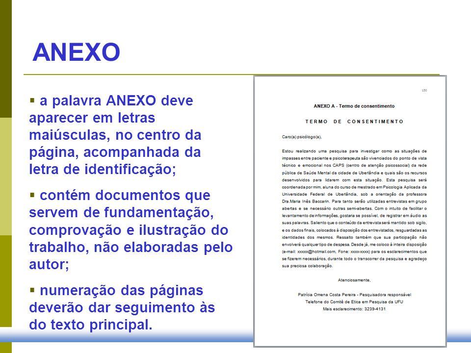 ANEXO a palavra ANEXO deve aparecer em letras maiúsculas, no centro da página, acompanhada da letra de identificação;