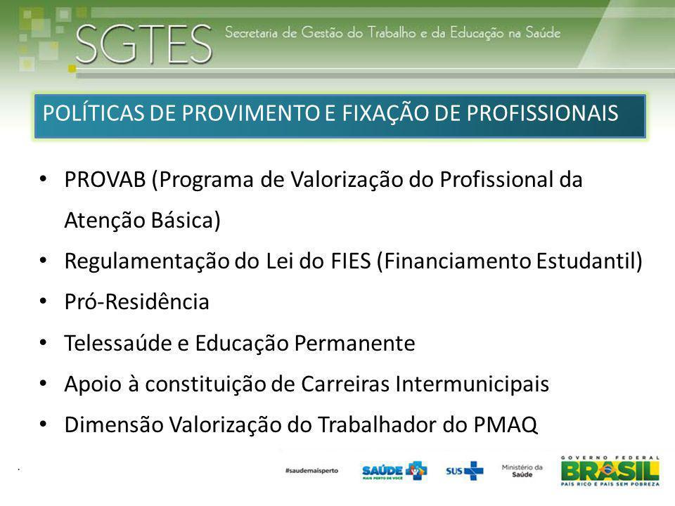 POLÍTICAS DE PROVIMENTO E FIXAÇÃO DE PROFISSIONAIS