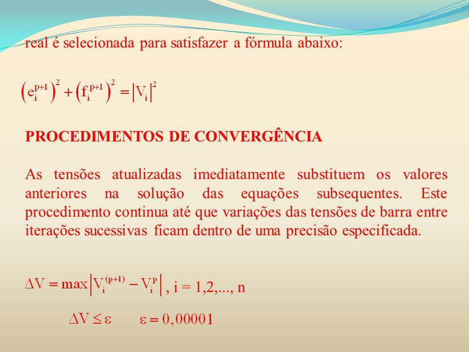 real é selecionada para satisfazer a fórmula abaixo: