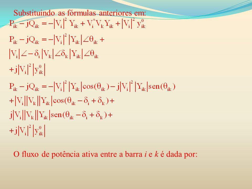 Substituindo as fórmulas anteriores em: