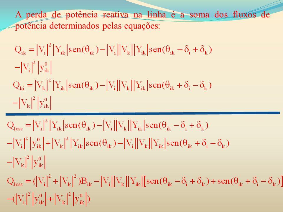 A perda de potência reativa na linha é a soma dos fluxos de potência determinados pelas equações: