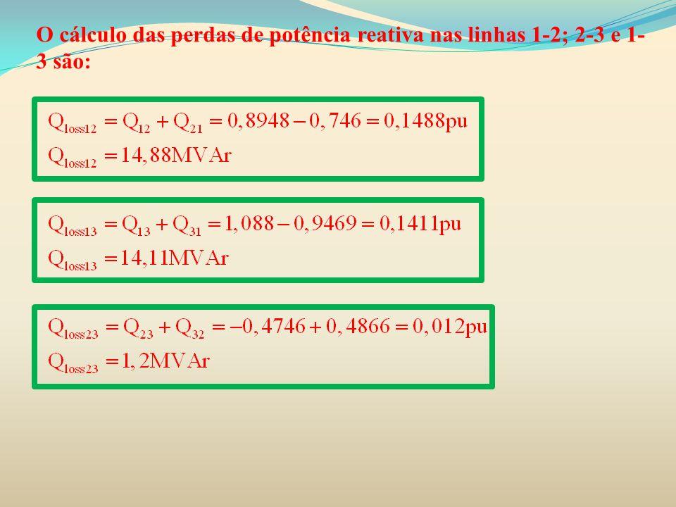 O cálculo das perdas de potência reativa nas linhas 1-2; 2-3 e 1-3 são:
