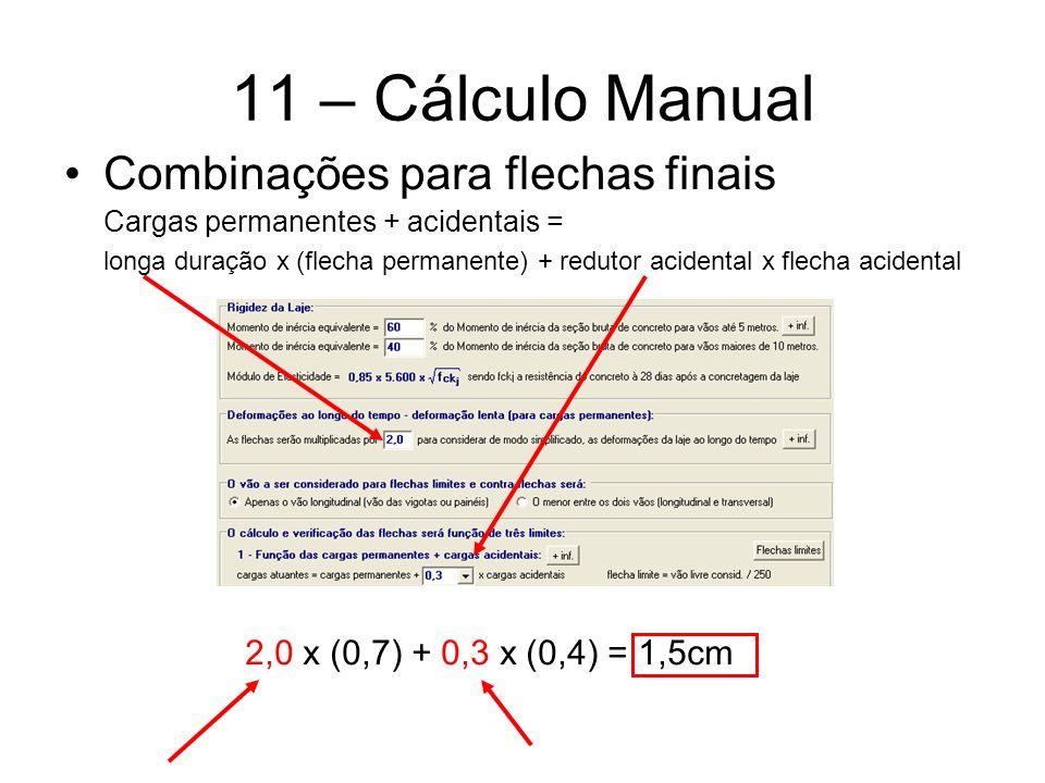 11 – Cálculo Manual Combinações para flechas finais