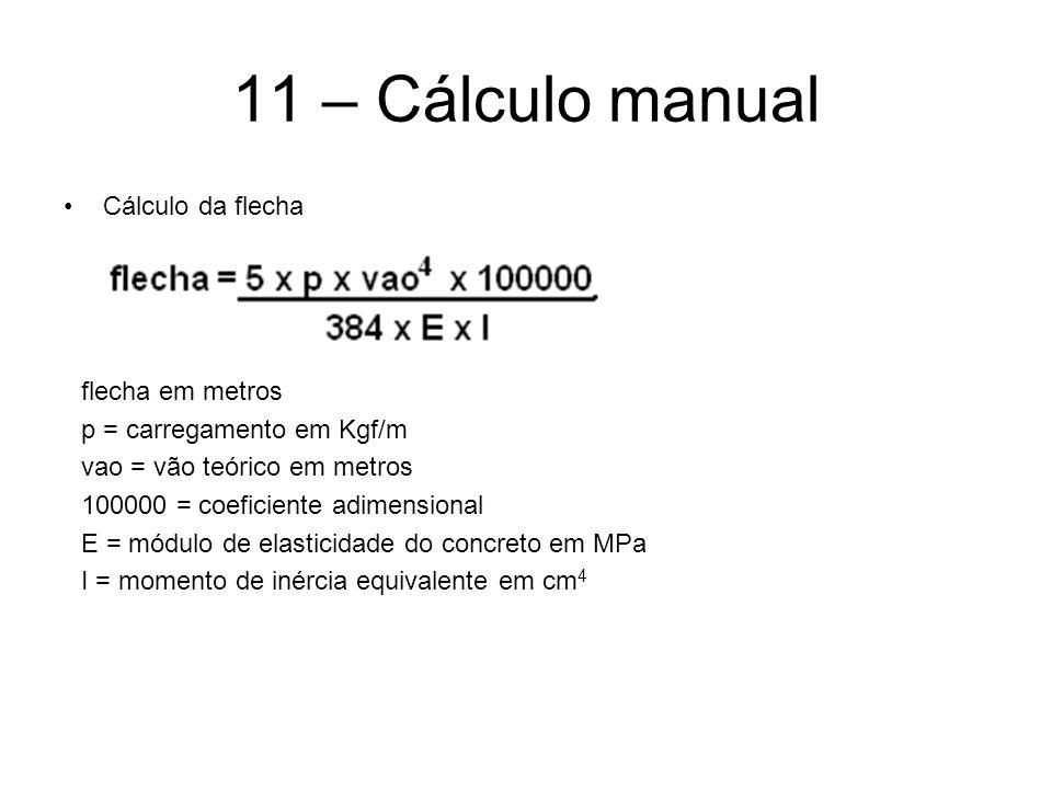 11 – Cálculo manual Cálculo da flecha flecha em metros