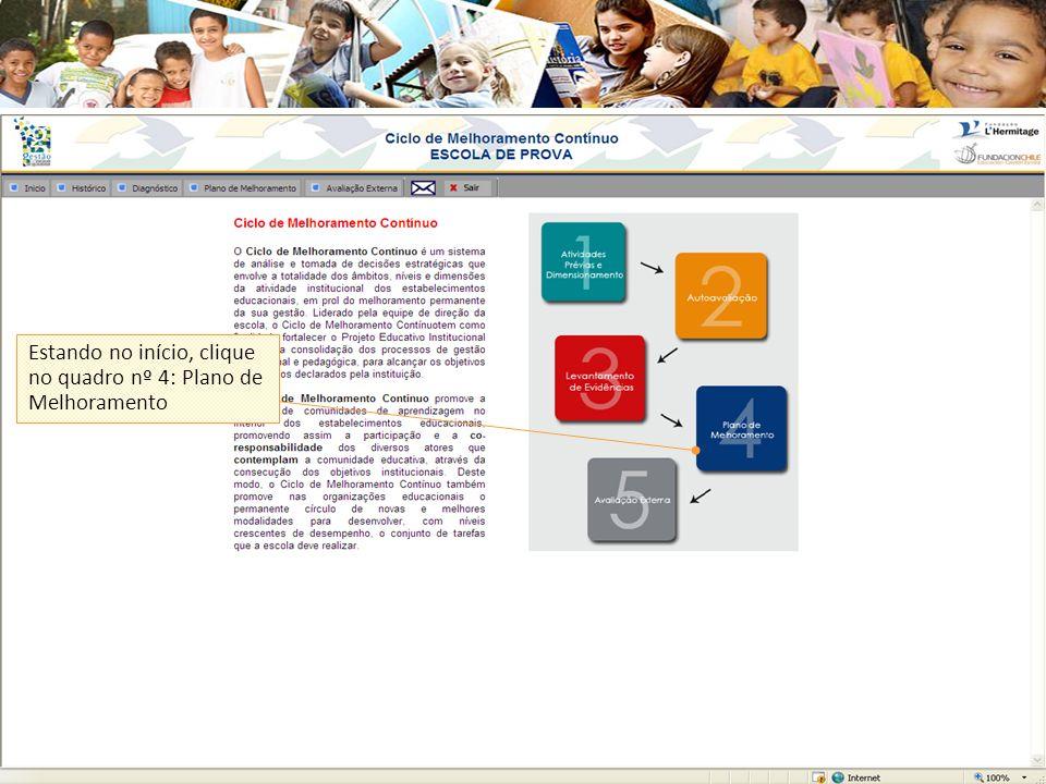 Estando no início, clique no quadro nº 4: Plano de Melhoramento