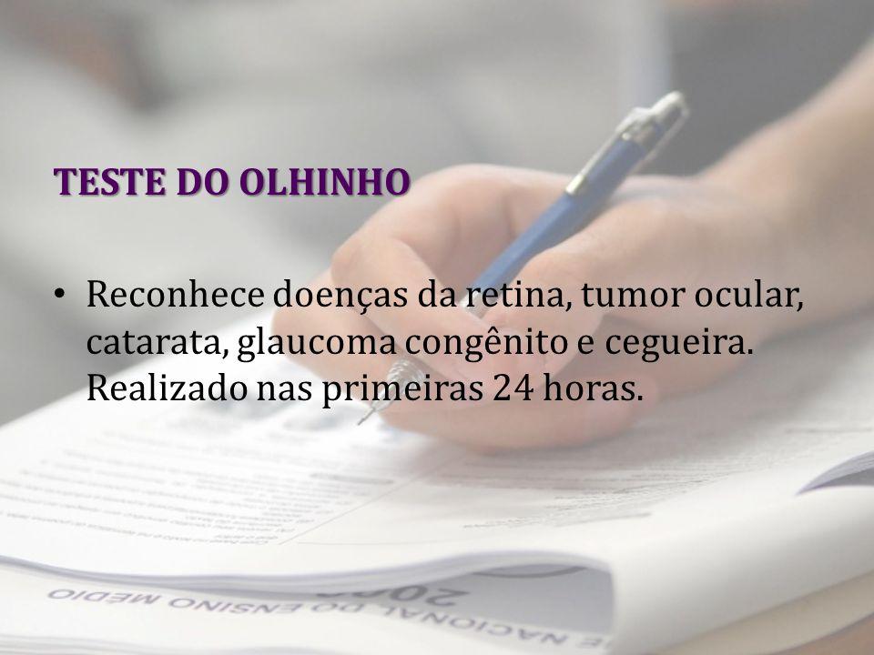 TESTE DO OLHINHO Reconhece doenças da retina, tumor ocular, catarata, glaucoma congênito e cegueira.