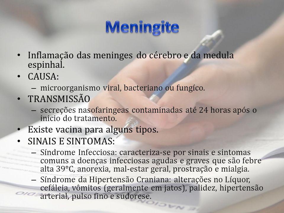 Meningite Inflamação das meninges do cérebro e da medula espinhal.