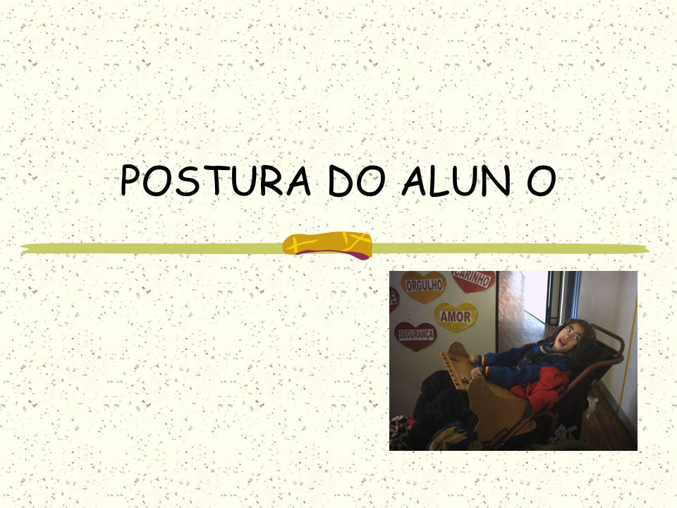 POSTURA DO ALUN O