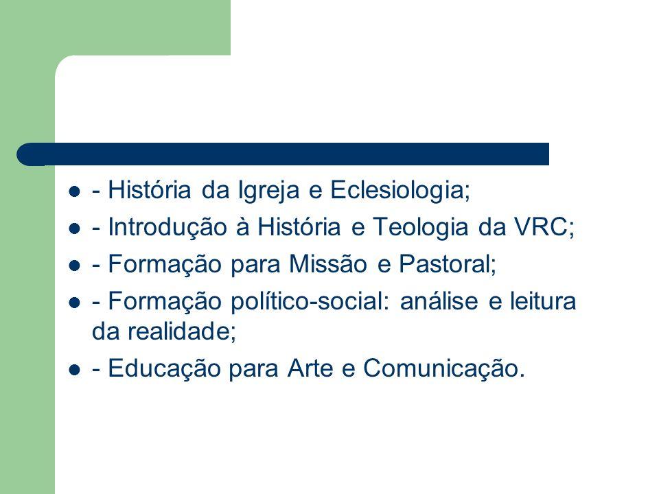 - História da Igreja e Eclesiologia;