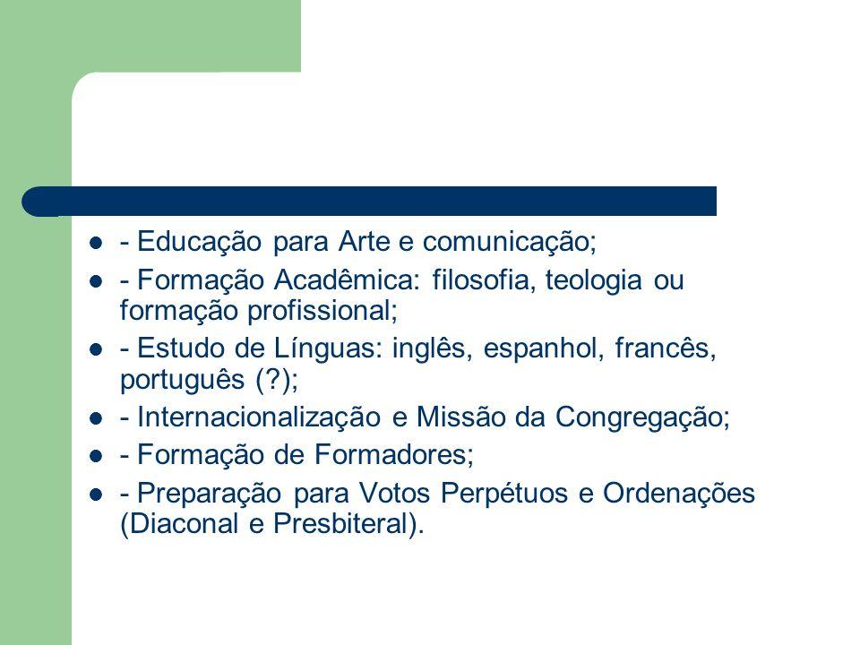 - Educação para Arte e comunicação;