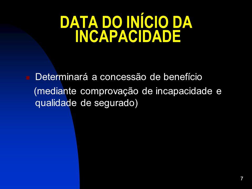 DATA DO INÍCIO DA INCAPACIDADE