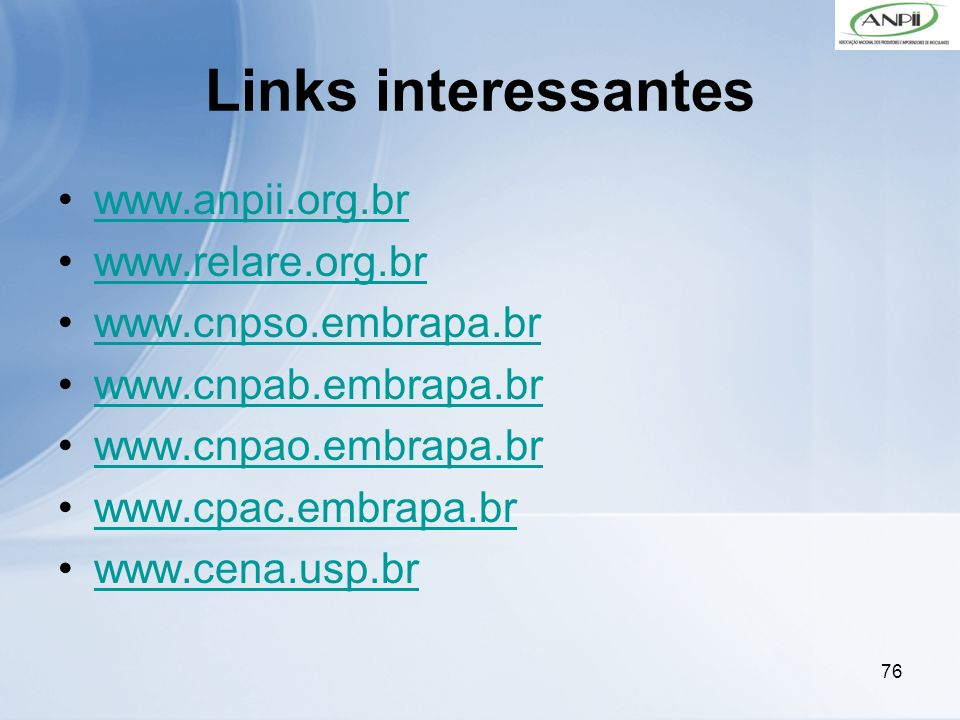 Links interessantes www.anpii.org.br www.relare.org.br