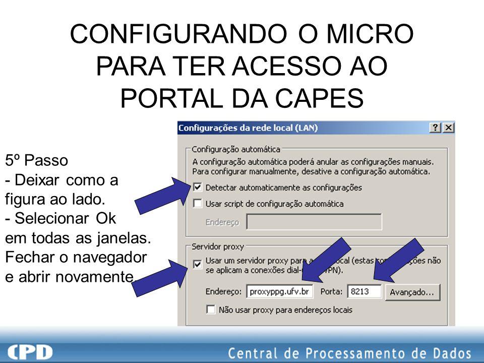 CONFIGURANDO O MICRO PARA TER ACESSO AO PORTAL DA CAPES