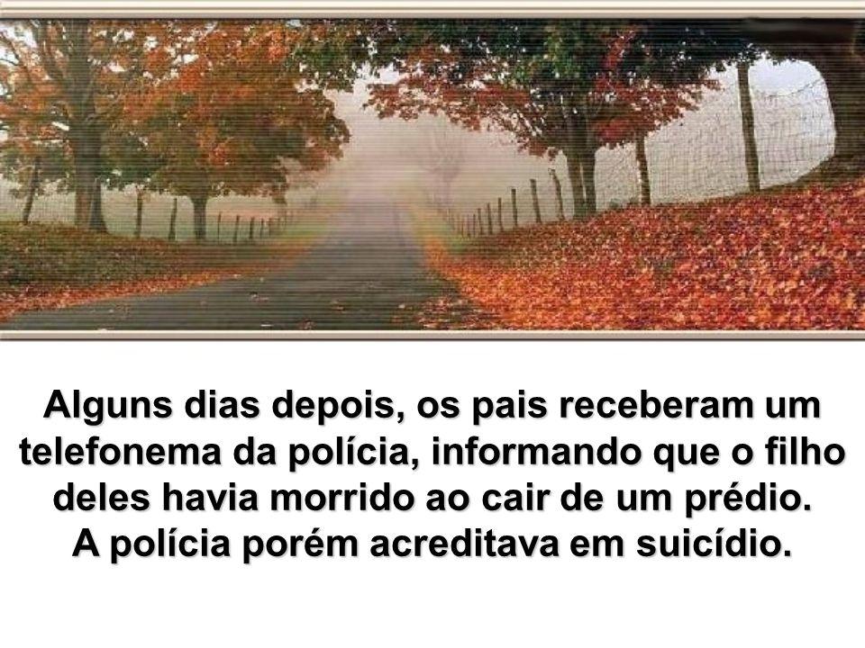 A polícia porém acreditava em suicídio.