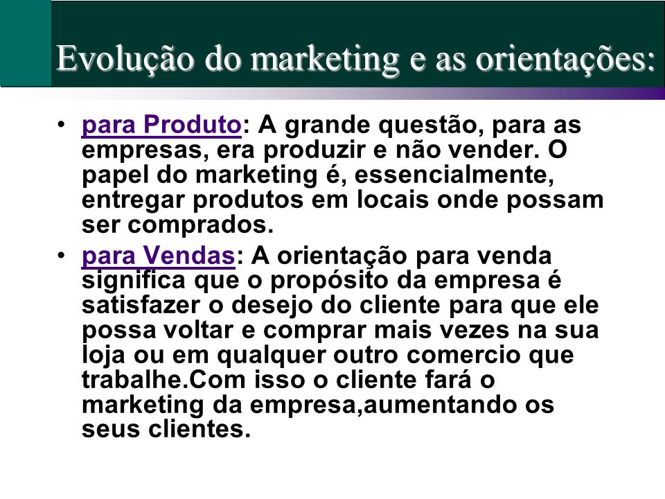 Evolução do marketing e as orientações: