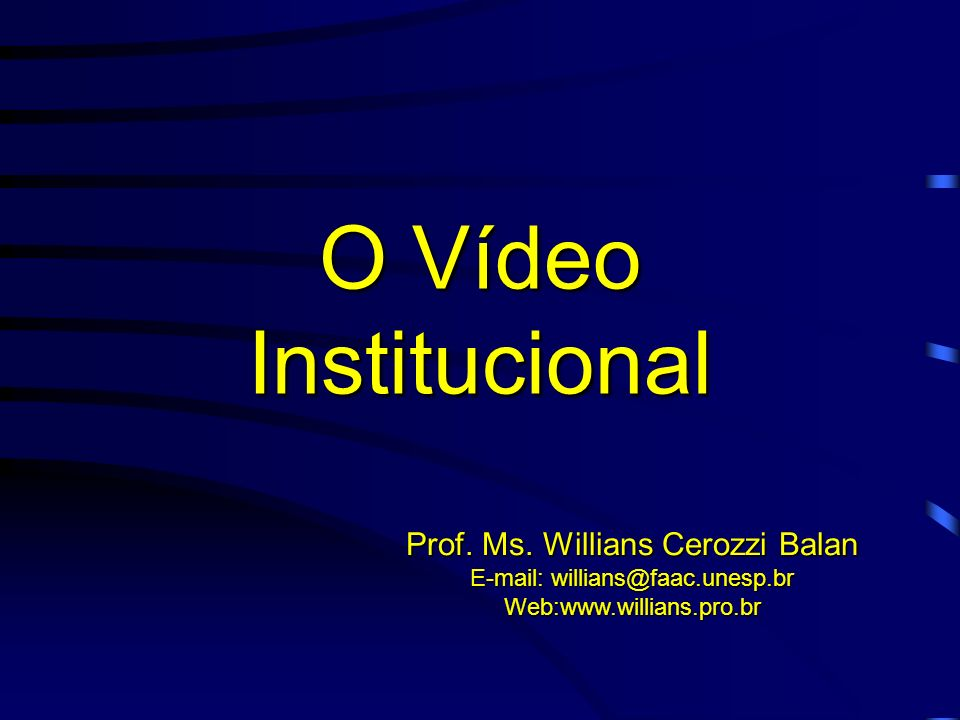 O Vídeo Institucional Prof. Ms.