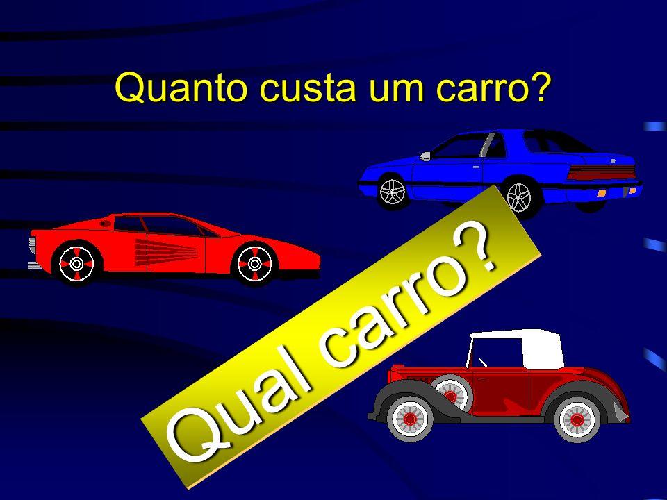 Quanto custa um carro Qual carro