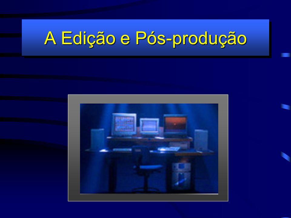 A Edição e Pós-produção