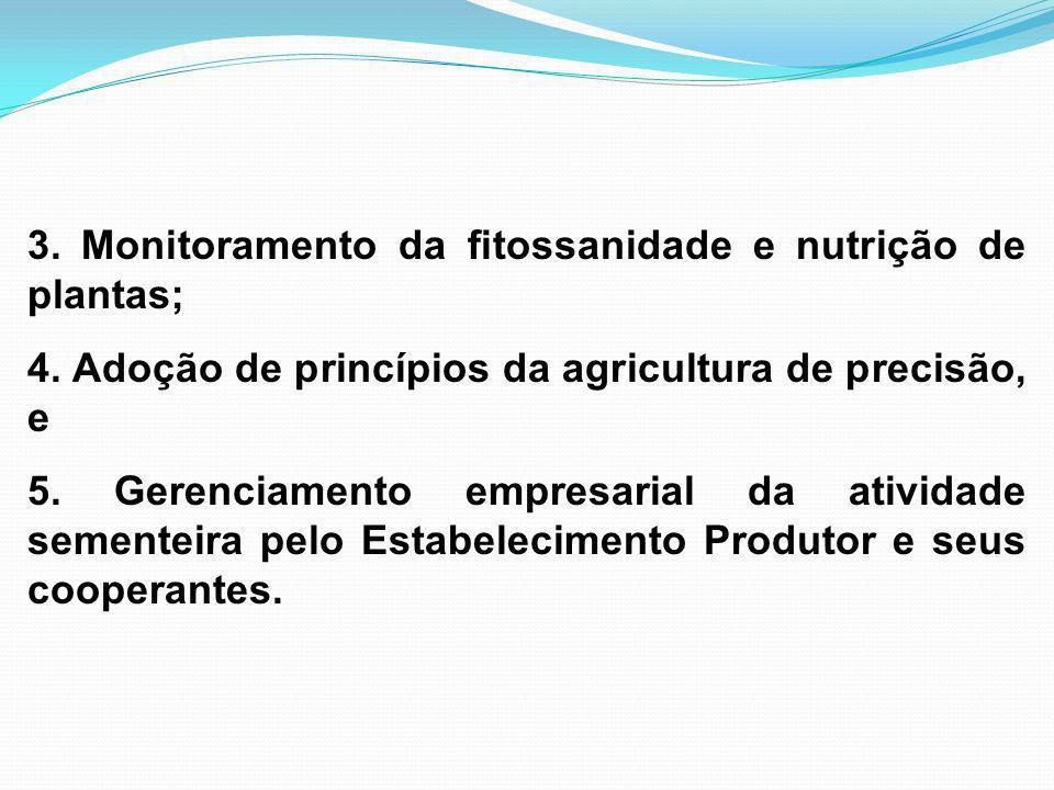 3. Monitoramento da fitossanidade e nutrição de plantas;