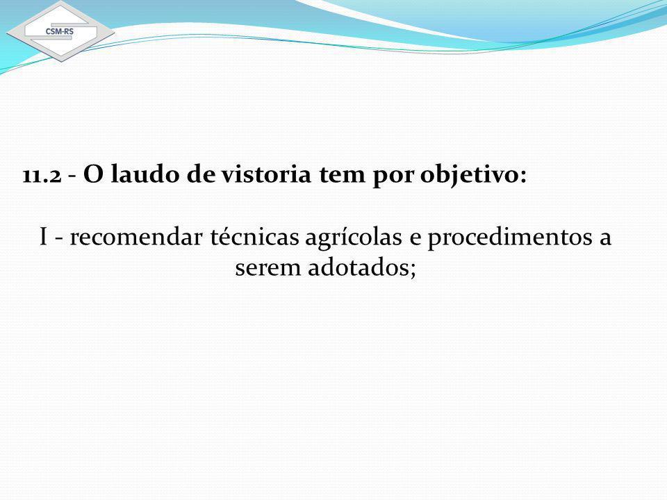 I - recomendar técnicas agrícolas e procedimentos a serem adotados;